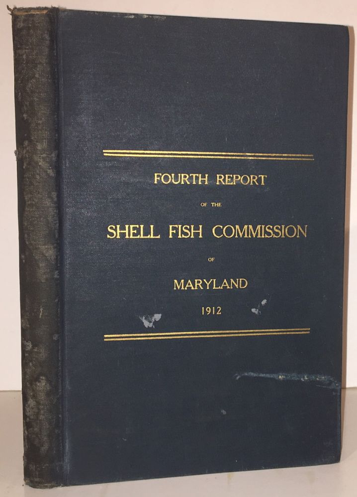 Fourth Report of the Shell Fish Commission of Maryland (INSCRIBED). Caswell Grave, Secretary and, of Reports.