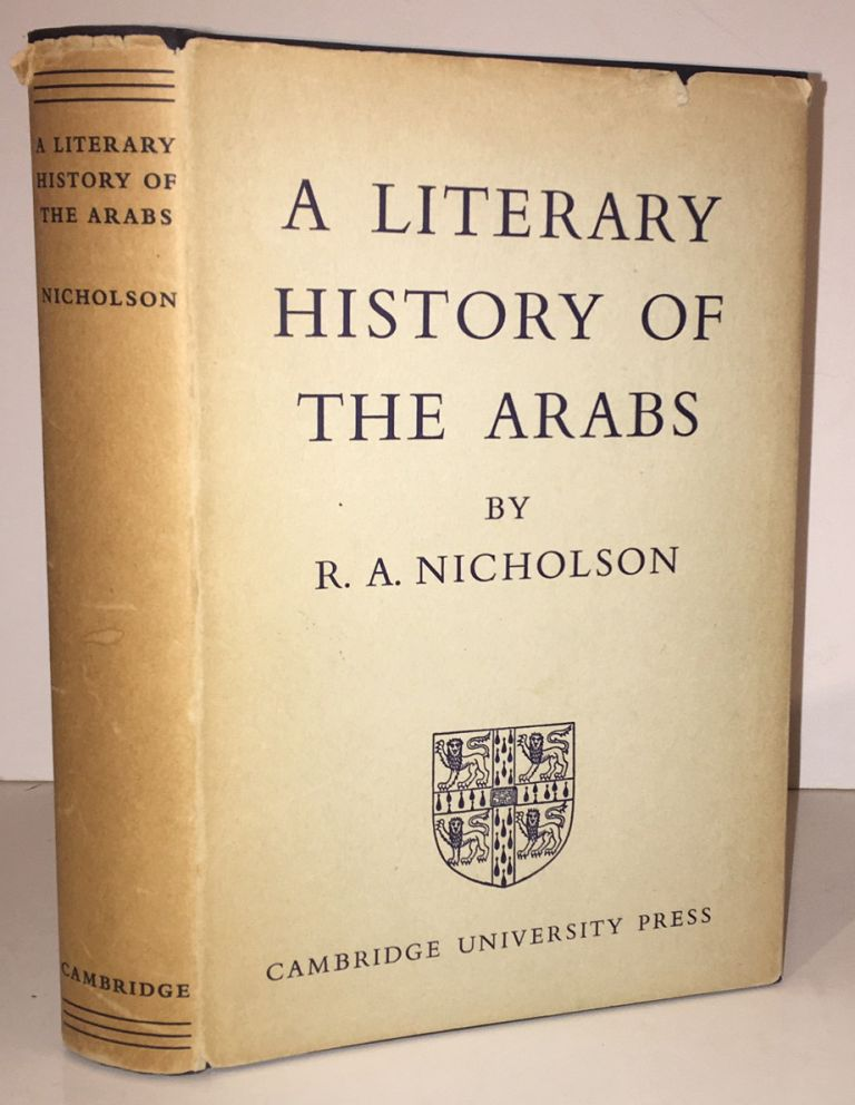 A Literary History of the Arabs. Reynold A. Nicholson.