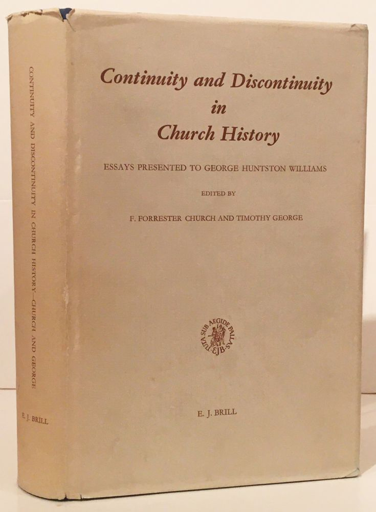 Continuity and Discontinuity in Church History: Essays Presented to George Huntston Williams on...