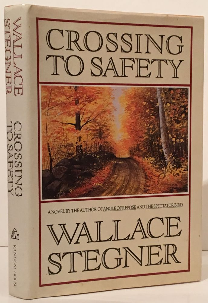 Crossing to Safety (INSCRIBED). Wallace Stegner.