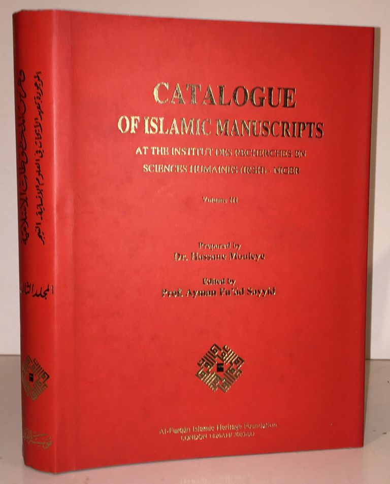 Catalogue of Islamic Manuscripts at the Institut des Recherches en Sciences Humaines (IRSH) - Niger: Volume III. Hassane Mouleye, Ayman Fuad Sayyid.