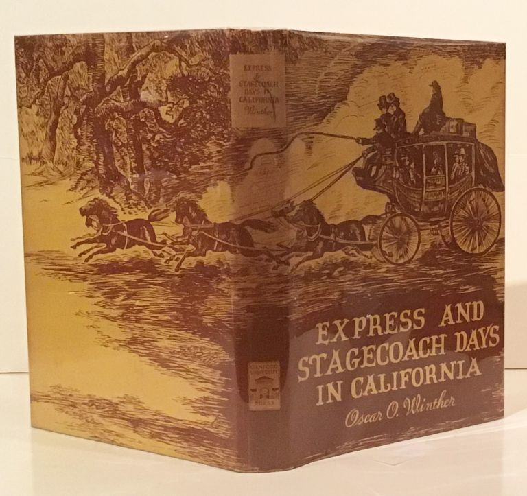 Express and Stagecoach Days in California From the Gold Rush to the Civil War. Oscar Osburn Winther.