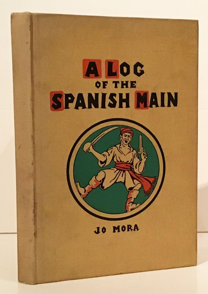A Log of the Spanish Main: A Jo Mora Diary. Jo Mora.