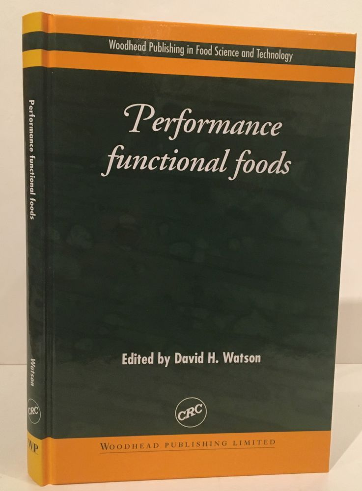 Performance Functional Foods (Woodhead Publishing Series in Food Science, Technology and Nutrition). David Watson.