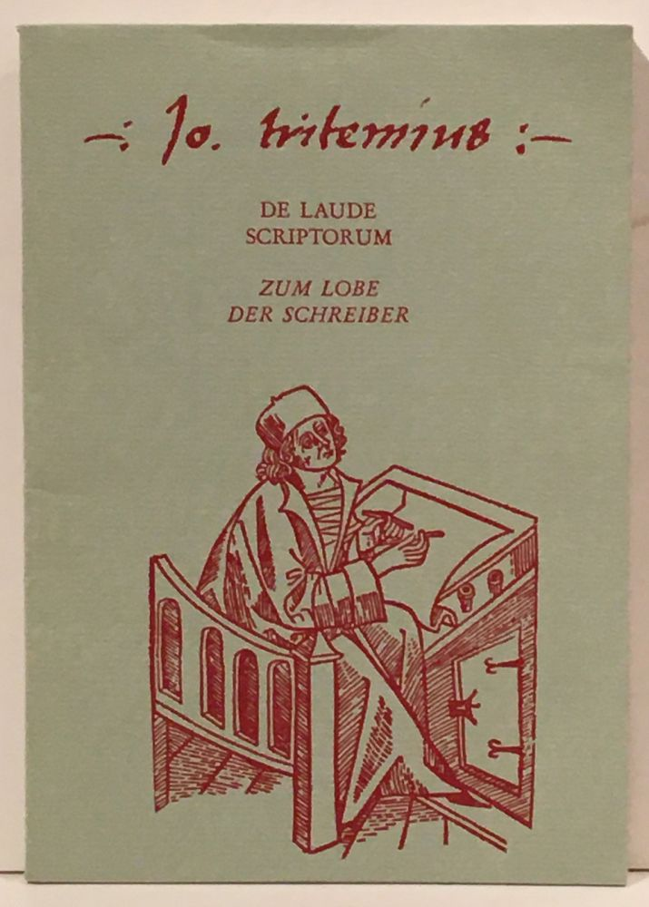 De Laude Scriptorum: Zum Lobe der Schreiber (from the library of eminent Lutheran scholar, Dr,...