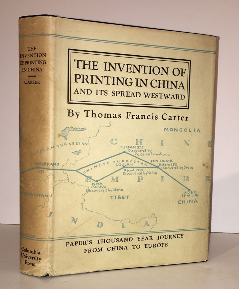 The Invention of Printing in China and Its Spread Westward. Thomas Francis Carter.