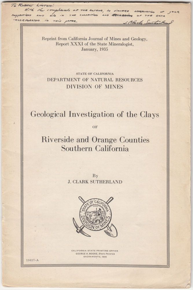 Geological Investigation of the Clays of Riverside and Orange Counties Southern California (INSCRIBED by the author). J. Clark Sutherland.