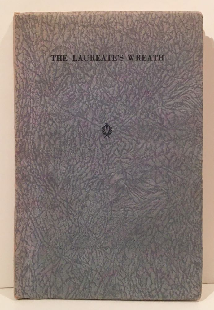 The Laureate's Wreath: An Anthology in Honor of Dr. Henry Meade Bland, Poet Laureate of California. Gwendolen Brooks Penniman.