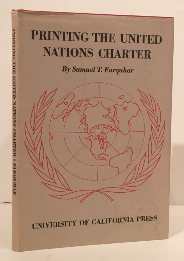 Printing the United Nations Charter. Samuel T. Farquhar.