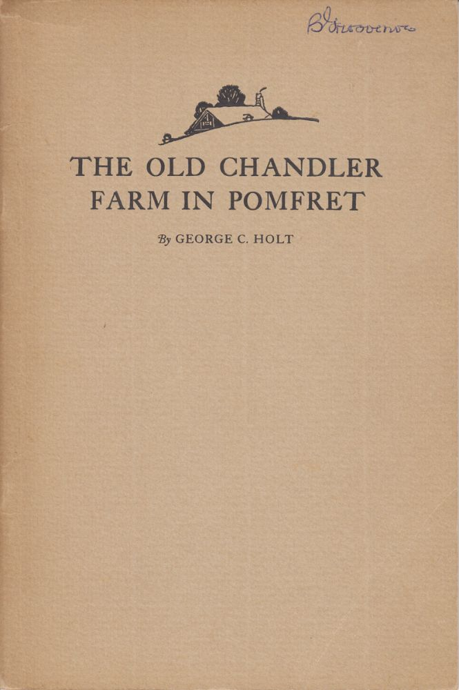 The Old Chandler Farm in Pomfret. George C. Holt.