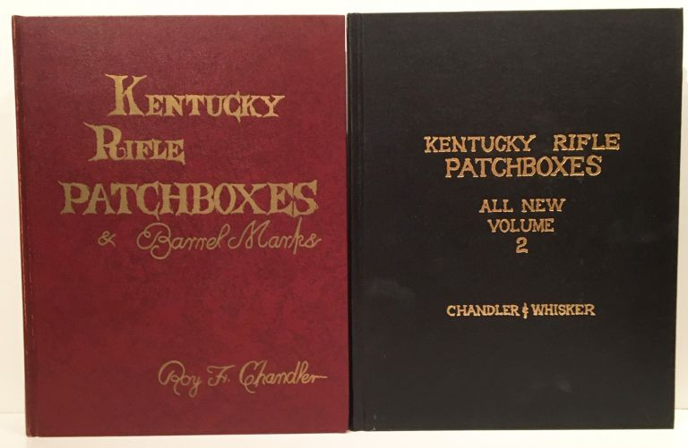 Kentucky Rifle Patchboxes & Barrel Marks [and] Kentucky Rifle Patchboxes: All New Volume 2 (2 volumes). Roy F. Chandler, James B. Whisker.