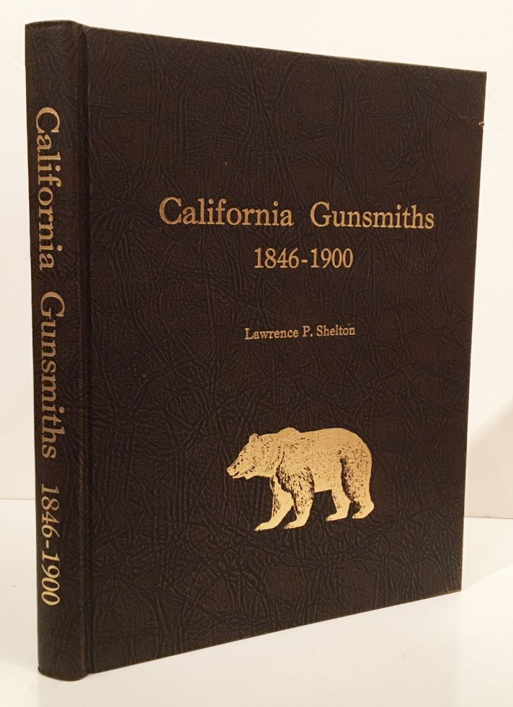California Gunsmiths, 1846-1900 (INSCRIBED