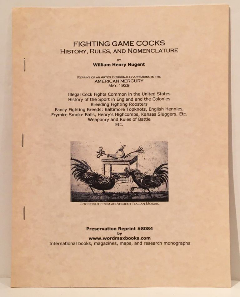 Fighting Gamecocks: History, Rules, and Nomenclature. Willilam Henry Nugent Nugent.