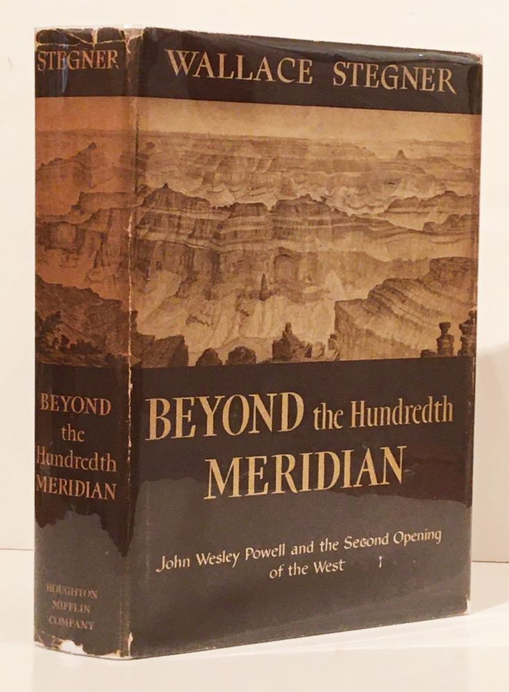 Beyond the Hundredth Meridian: John Wesley Powell and the Second Opening o the West. Wallace Stegner.