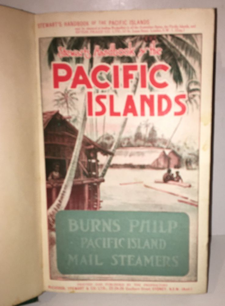 Stewart's Hand Book of the Pacific Islands: A Reliable Guide to all the Inhabited Islands of the Pacific Ocean...For Traders, Tourists and Settlers, with a Bibliography of Island Works. Percy S. Allen.