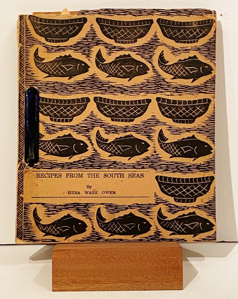 Recipes from the South Seas (INSCRIBED). Hera Ware Owen.