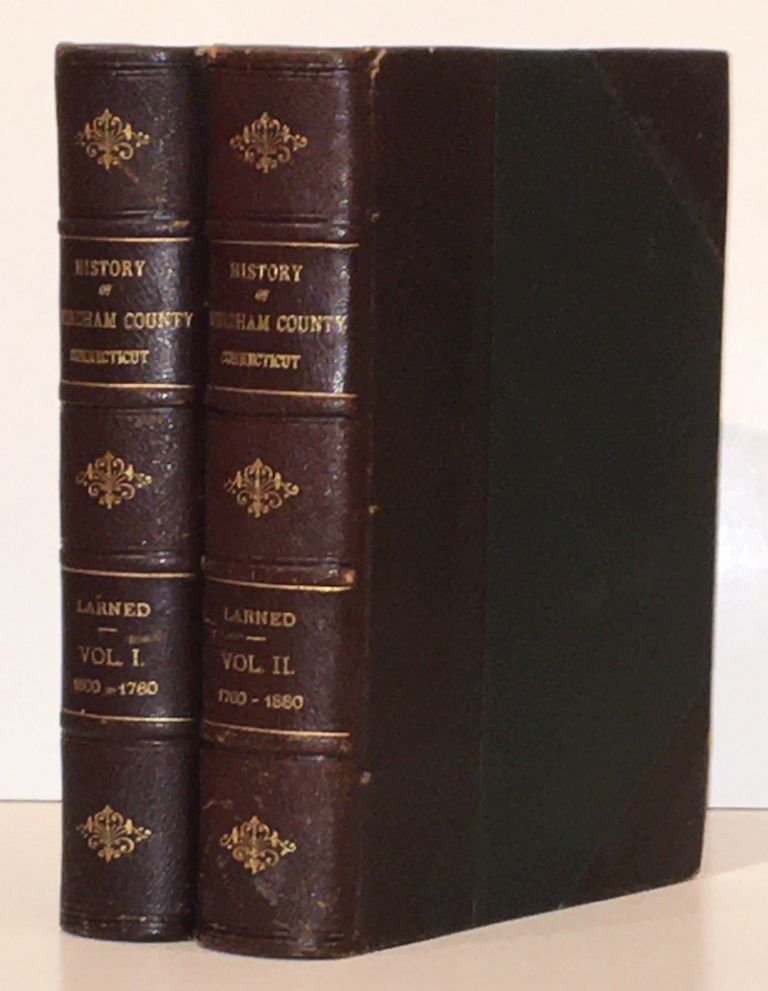 History of Windham County, Connecticut (Two Volumes). Ellen D. Larned.