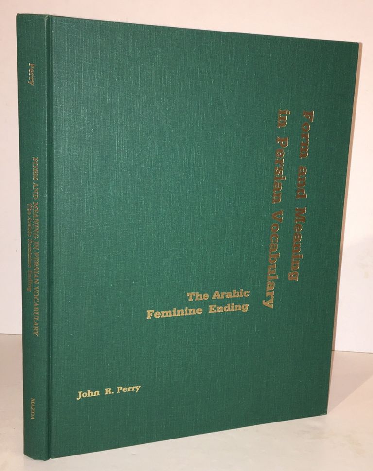 Form and Meaning in Persian Vocabulary: The Arabic Feminine Ending (English and Persian Edition). John R. Perry.