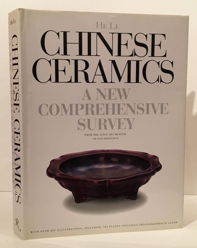 Chinese Ceramics: A New Comprehensive Survey. He Li.