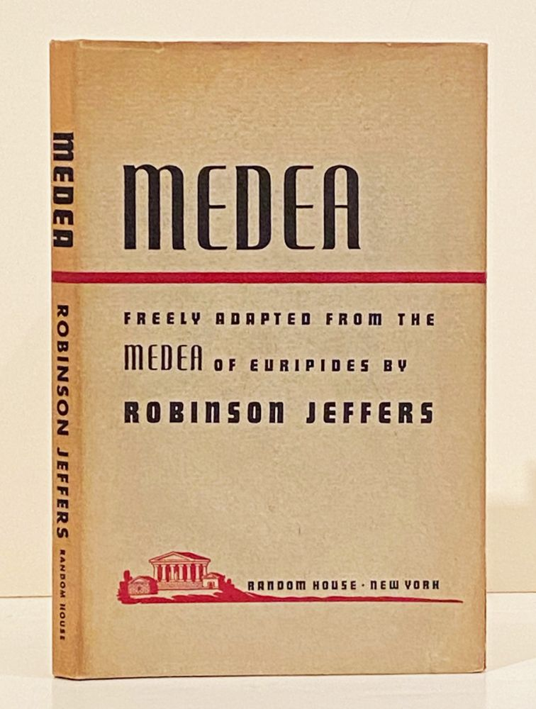 Medea: Freely Adapted from the Medea of Euripides (INSCRIBED). Robinson Jeffers.