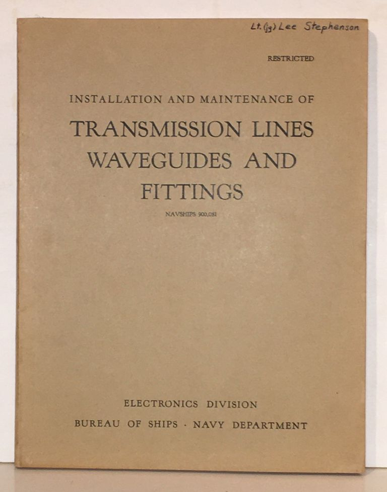 Installation and Maintenance of Transmission Lines Waveguides and Fittings (Restricted - Navships 900.081)