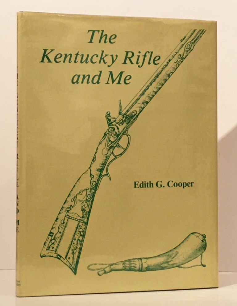 The Kentucky Rifle and Me (SIGNED). Edith G. Cooper.
