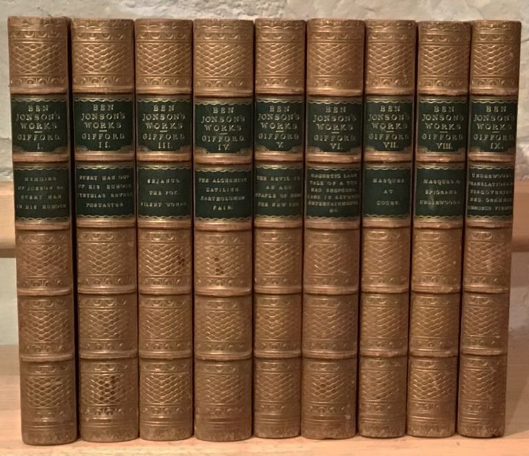 The Works of Ben Johnson: With Notes Critical and Explanatory, and a Biographical Memoir (9 volumes). Ben Johnson, Gifford W.