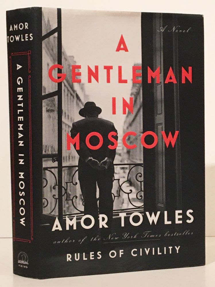 A Gentleman in Moscow (SIGNED). Amor Towles.