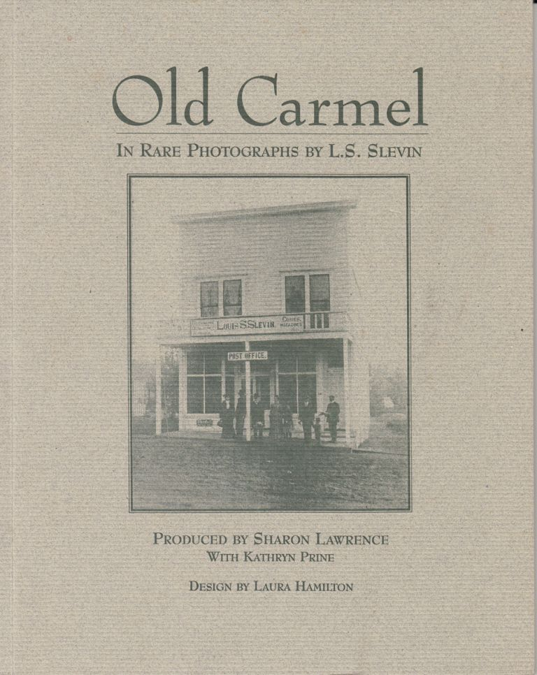 Old Carmel in Rare Photographs by L.S. Slevin (INSCRIBED