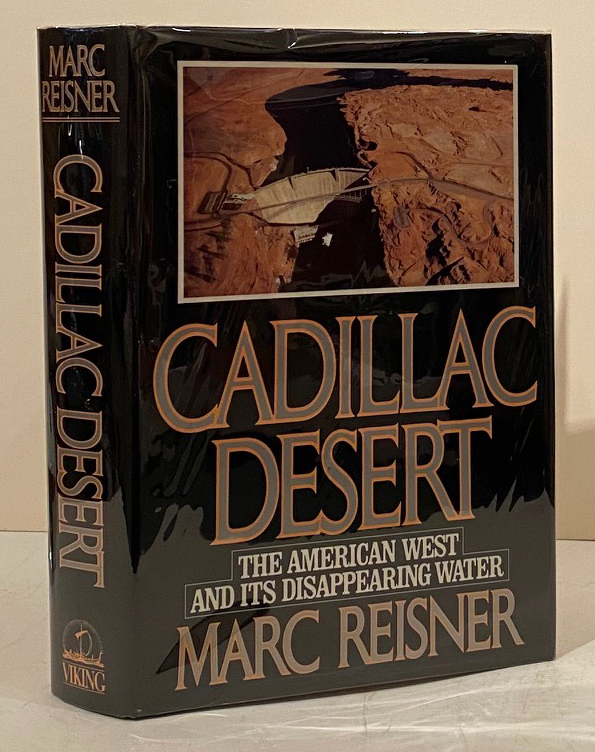 Cadillac Desert: The American West and Its Disappearing Water (SIGNED