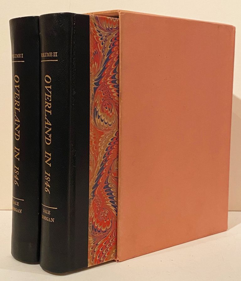 Overland in 1846: Diaries and Letters of the California-Oregon Trail (SIGNED). Dale Morgan.