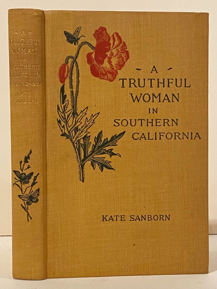 A Truthful Woman in Southern California (INSCRIBED). Kate Sanborn.