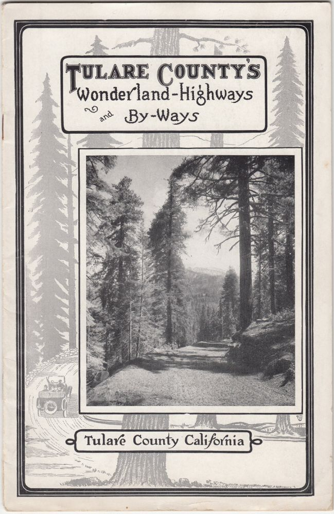 Tulare County's Wonderland Highways and By-Ways. A. E. Miot.