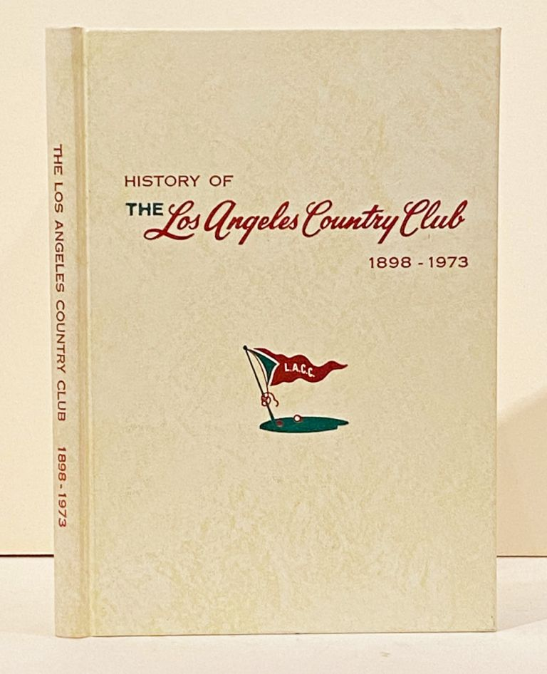 From Browns To Greens: A History of the Los Angeles Country Club 1898-1973. Jack Beardwood.