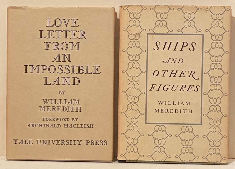 Collection of Poet's first three books, each inscribed along with ALS. William Meredith.