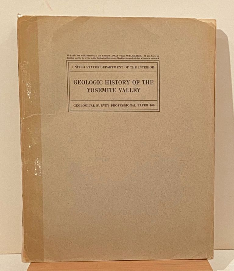 Geologic History of the Yosemite Valley. Francios E. Matthes.