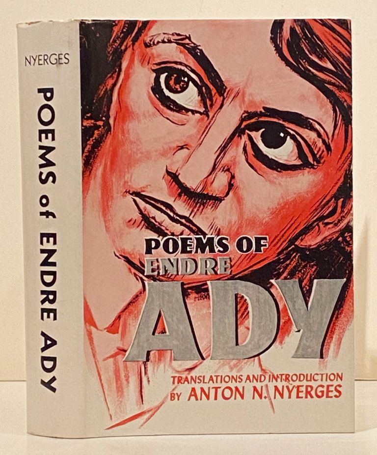 Poems of Endre Ady. Translations and, Anton N. Nyerges.