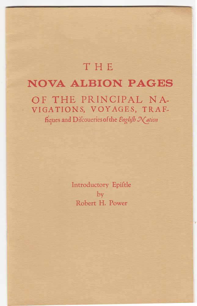 The Nova Albion Pages of the Principal Navigations, Voyages, Trassiques and Discoueries of the English Nation. Richard Hakluyt, Robert H. Power.