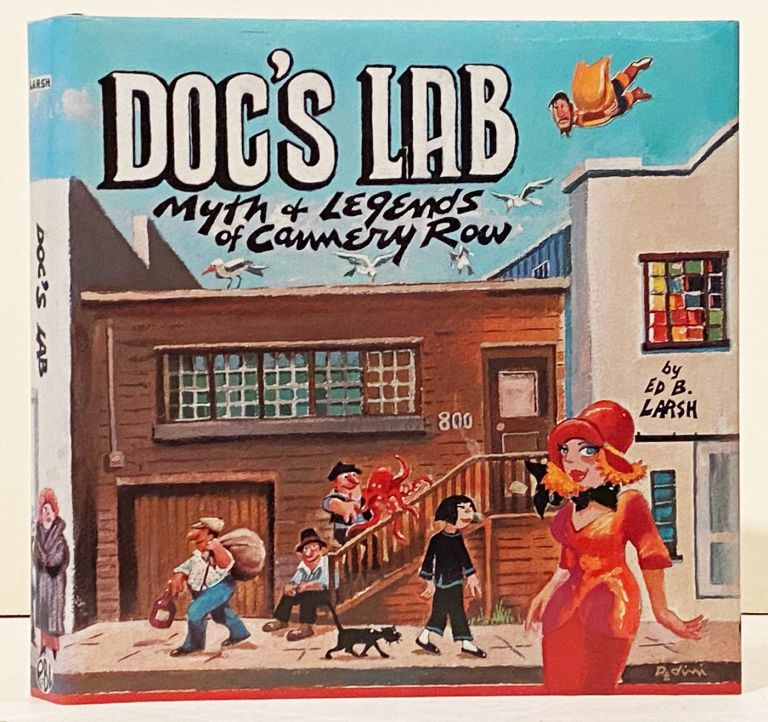 Doc's Lab: Myths & Legends of Cannery Row (INSCRIBED). Ed. B. Larsh.