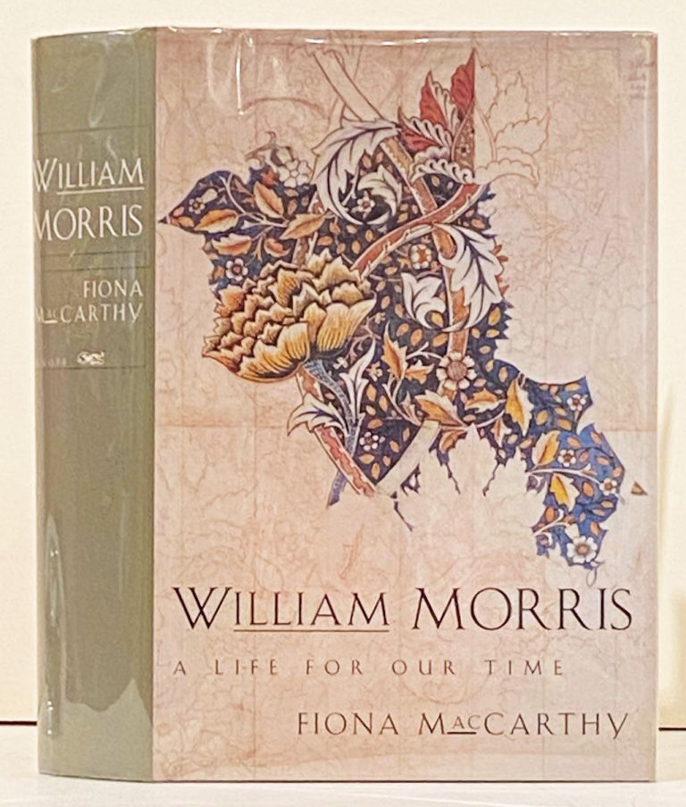 William Morris: A Life for Our Time. Fiona MacCarthy.