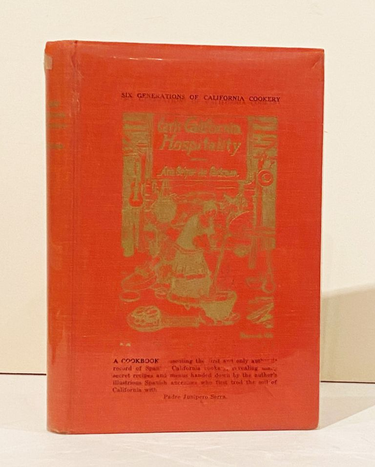 Early California Hospitality: The Cookery Customs of Spanish California, With Authentic Recipes and Menus of the Period (SIGNED). Ana Begue de Packman.
