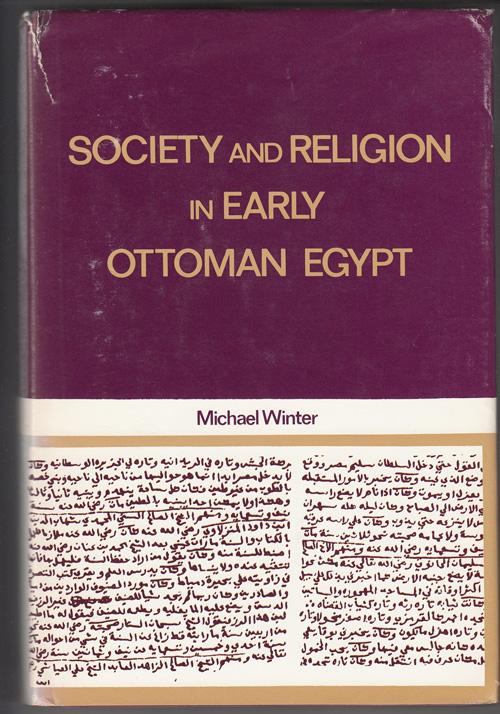 Society and Religion in Early Ottoman Egypt: Studies in the Writings of 'Abd al-Wahhab al-Sharani