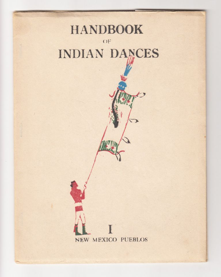 Handbook of Indian Dances: I, New Mexico Pueblos. Dorothy N. Stewart.