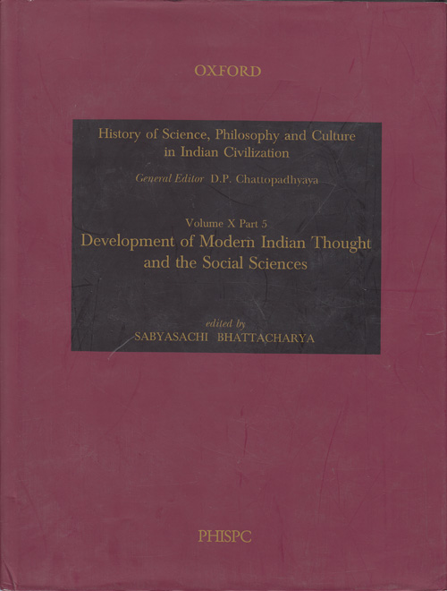 Development of Modern Indian Thought and the Social Sciences: Volume X,  Part 5 History of Science, Philosophy and Culture in Indian Civilization by