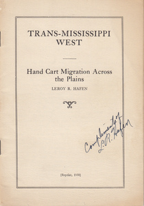 Trans-Mississippi West: Hand Cart Migration Across the Plains (INSCRIBED by author - from the library of historian Ralph Bieber). LeRoy R. Hafen.