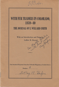 With Fur Traders in Colorado, 1939-40: The Journal of E. Willard Smith (SIGNED). E. Willard Smith, Leroy R. Hafen.