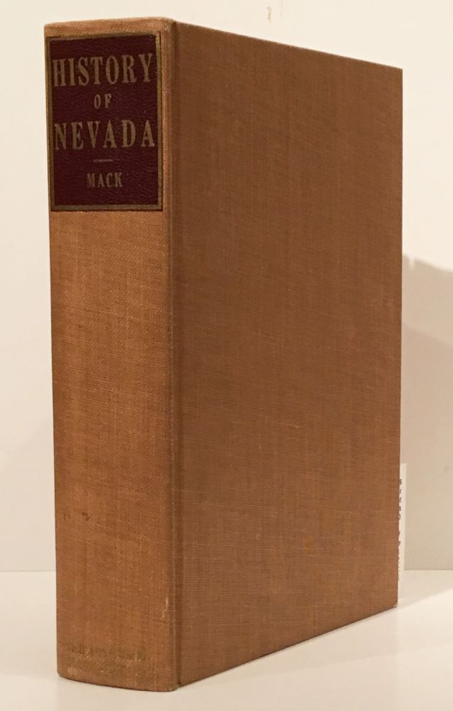 Nevada: A History of the State From the Earliest Times Through the Civil War (SIGNED). Effie Mona Mack.