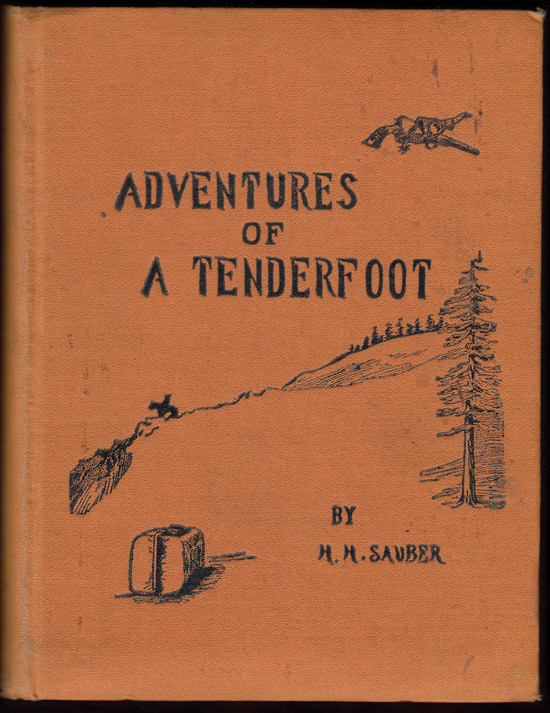 Adventures of a Tenderfoot. H. H. Sauber.