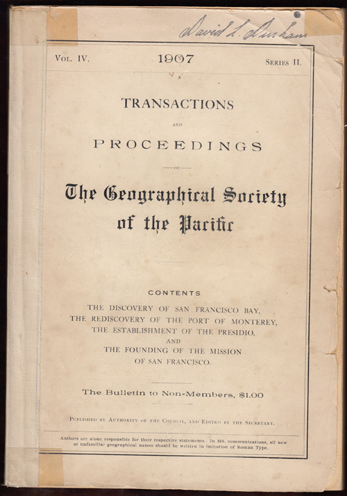 The Discovery of San Francisco Bay, The Rediscovery of the Port of Monterey, The Establishment of the Presidio, and the Founding of the Mission of San Francisco. George Davidson.