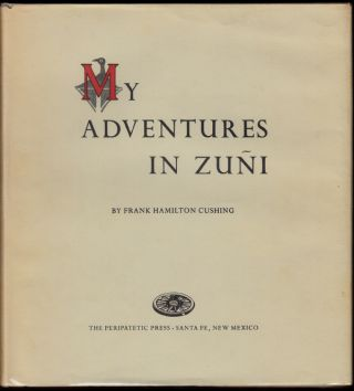 My Adventures in Zuni. Frank Hamilton Cushing